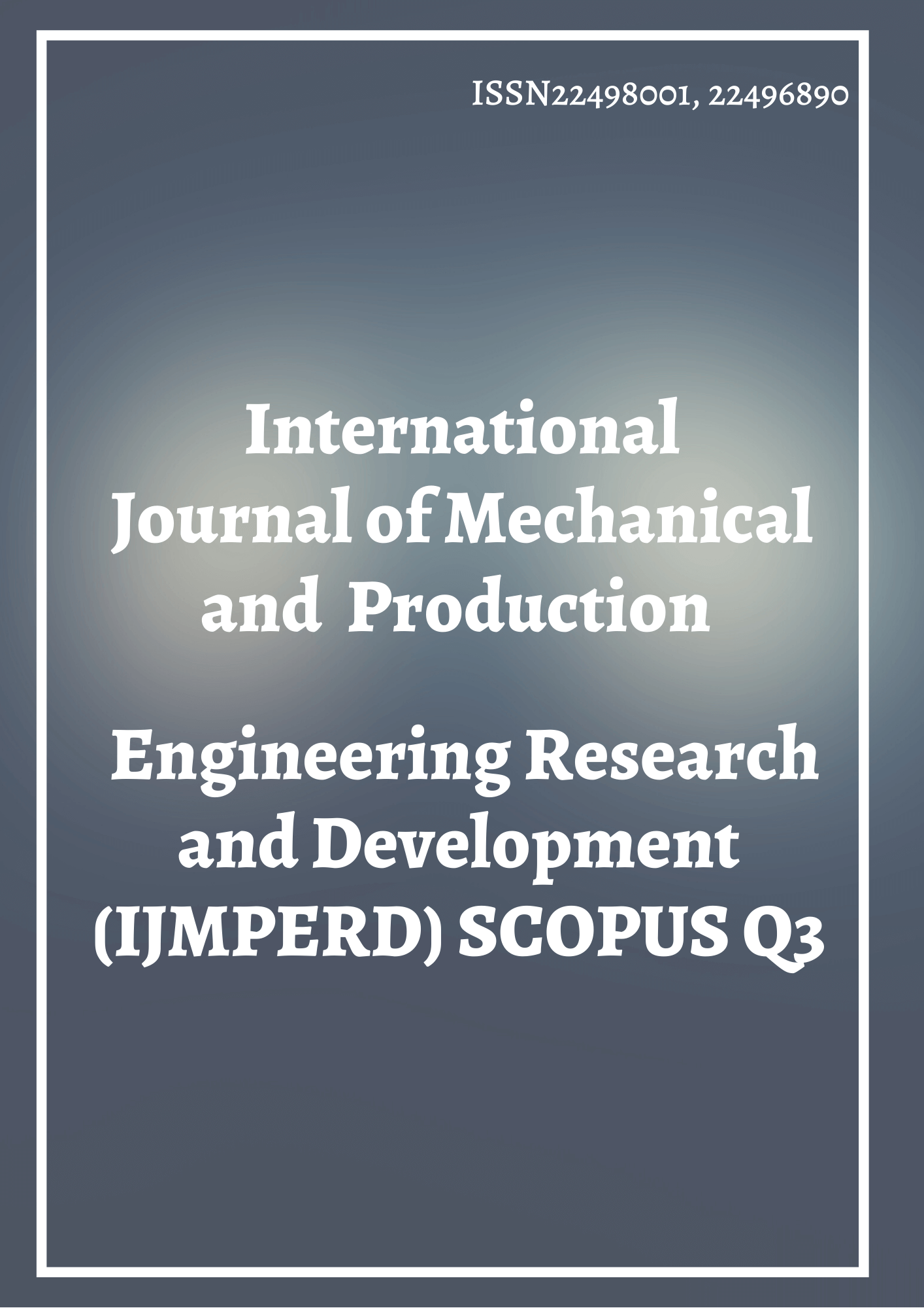 International Journal of Mechanical and Production Engineering  Research and Development (IJMPERD) SCOPUS Q3